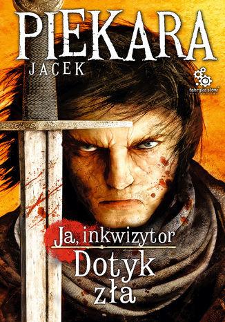 Mordimer Madderdin. (#6). Ja, inkwizytor. Dotyk zła (wyd. II) - Ebook.