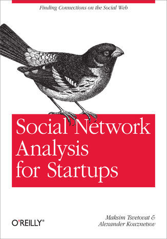 Social Network Analysis for Startups. Finding connections on the social web - Ebook.