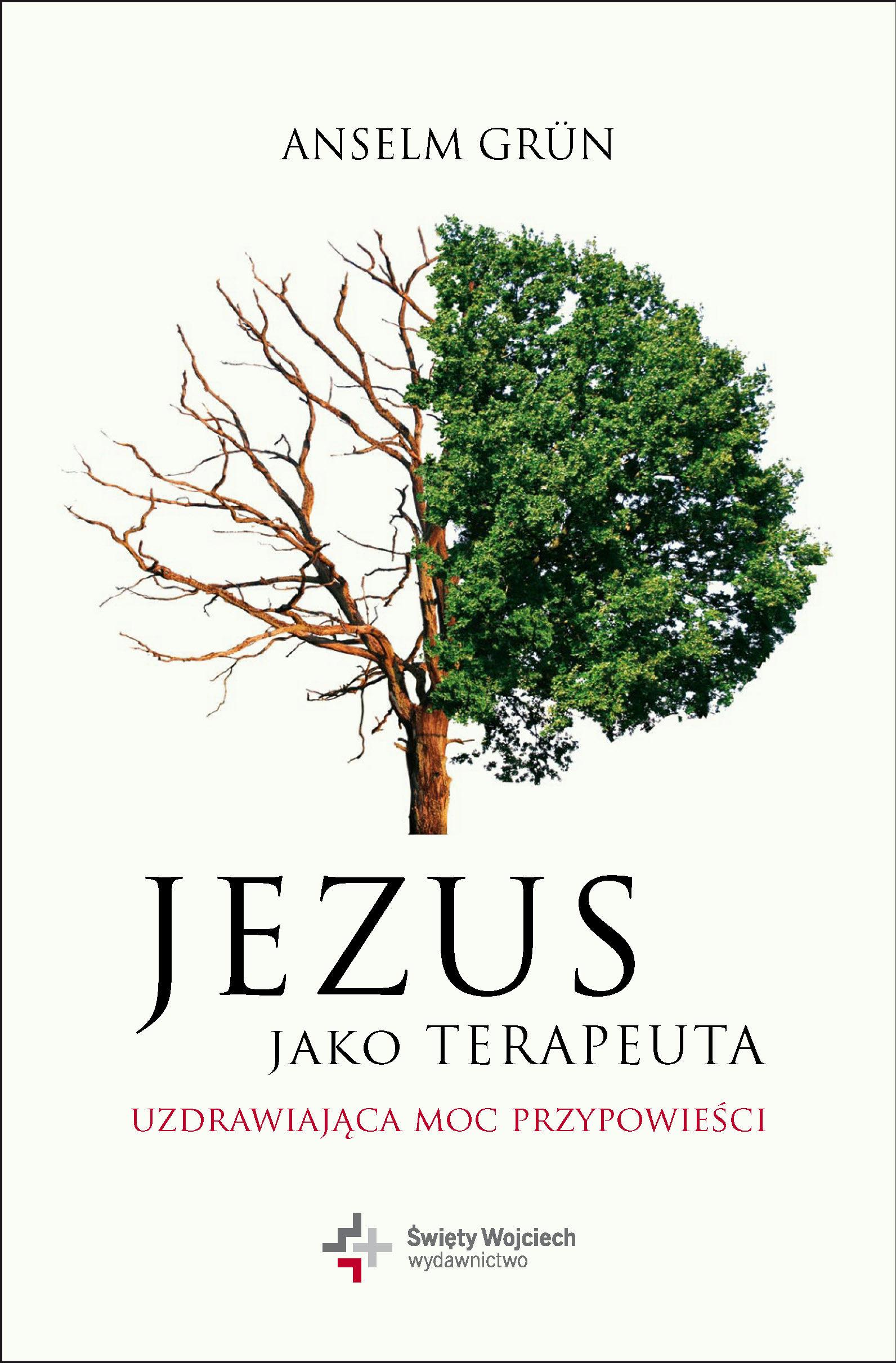 Jezus jako terapeuta. Uzdrawiająca moc przypowieści - o. Anselm Grün OSB - ebook