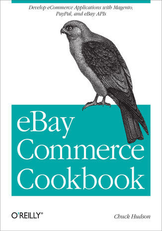 eBay Commerce Cookbook. Using eBay APIs: PayPal, Magento and More - Ebook.