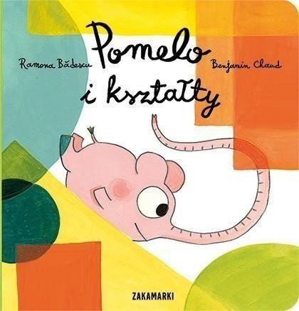 Pomelo i kształty - Ramona Bdescu, Benjamin Chaud