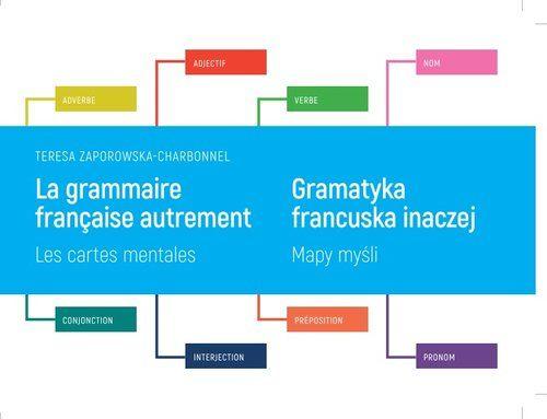Gramatyka francuska inaczej. Mapy myśli ZAKŁADKA DO KSIĄŻEK GRATIS DO KAŻDEGO ZAMÓWIENIA