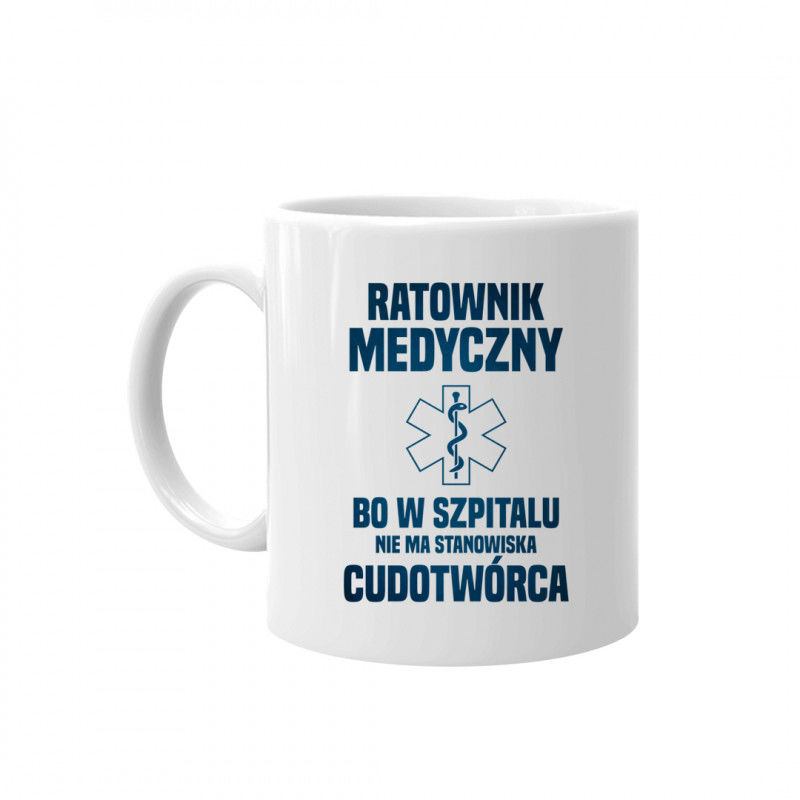 Ratownik medyczny - cudotwórca - kubek z nadrukiem