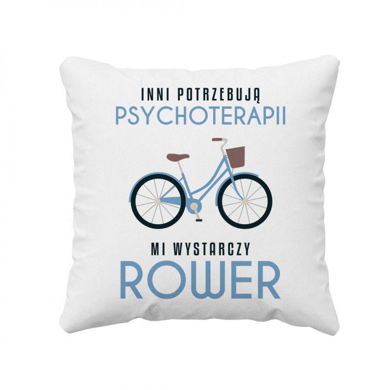 Inni potrzebują psychoterapii, mi wystarczy rower - poduszka z nadrukiem
