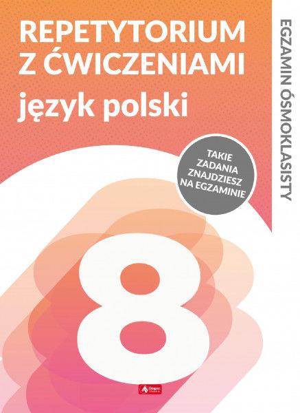 Repetytorium ósmoklasisty z ćwiczeniami. Język polski ZAKŁADKA DO KSIĄŻEK GRATIS DO KAŻDEGO ZAMÓWIENIA