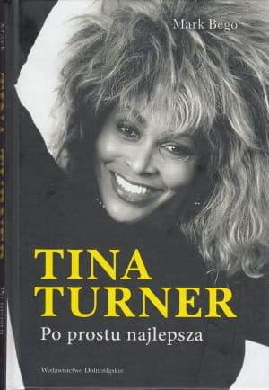 Tina Turner Po prostu najlepsza - Mark Bego