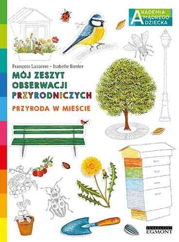 Przyroda w mieście Mój zeszyt obserwacji przyrodniczych AMD ZAKŁADKA DO KSIĄŻEK GRATIS DO KAŻDEGO ZAMÓWIENIA