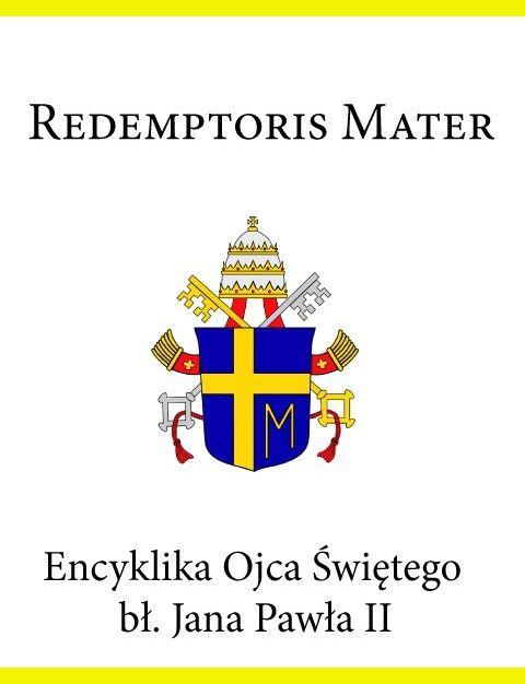 Encyklika Ojca Świętego bł. Jana Pawła II REDEMPTORIS MATER - Jan Paweł II - ebook