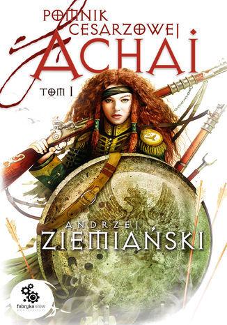 Pomnik cesarzowej Achai (#1). Pomnik cesarzowej Achai - Audiobook.