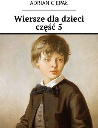 Wiersze dla dzieci. Część 5 - Ebook.