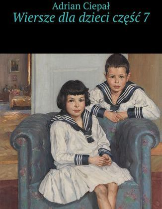 Wiersze dla dzieci. Część 7 - Ebook.