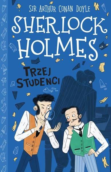 Trzej studenci. Klasyka dla dzieci. Sherlock Holmes. Tom 10 - Arthur Doyle Conan