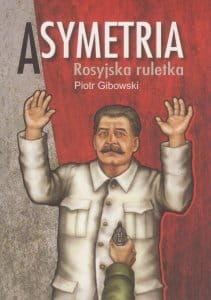 Asymetria Rosyjska ruletka - Piotr Gibowski
