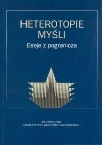 Heterotopie myśli. Eseje z pogranicza - Jacek Breczko, Paweł Bytniewski, Piotr Skudrzyk