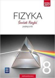 Fizyka świat fizyki podręcznik dla klasy 8 szkoły podstawowej 177013 821/2/2018 ZAKŁADKA DO KSIĄŻEK GRATIS DO KAŻDEGO ZAMÓWIENIA