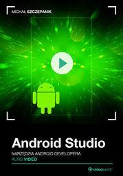 Android Studio. Kurs video. Narzędzia Android developera .