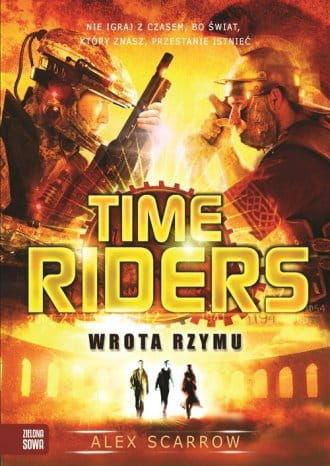 Wrota Rzymu Tom 5 Time Riders Alex Scarrow