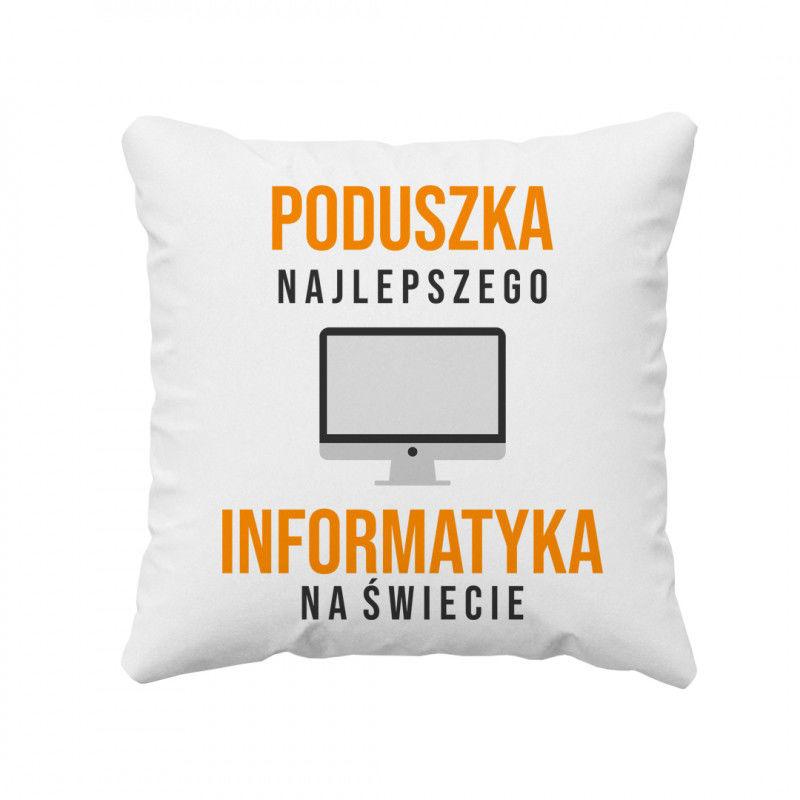 Poduszka najlepszego informatyka na świecie - poduszka z nadrukiem
