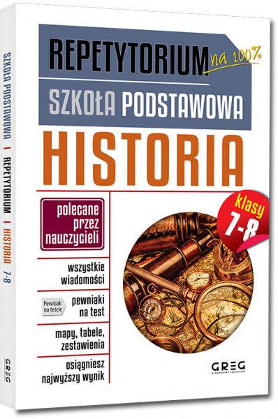 Repetytorium - szkoła podstawowa. Historia, kl. 7-8 ZAKŁADKA DO KSIĄŻEK GRATIS DO KAŻDEGO ZAMÓWIENIA