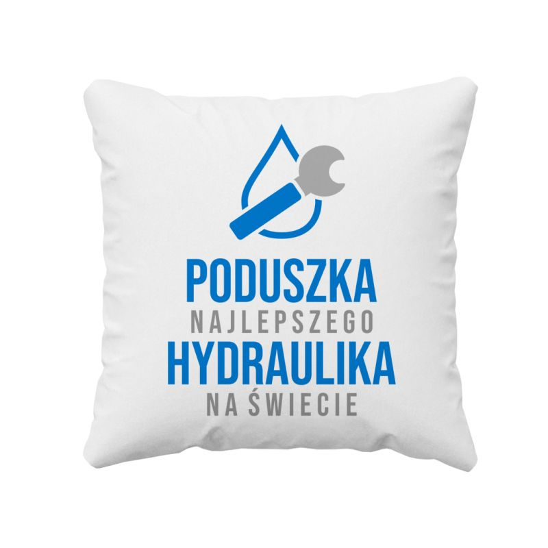 Poduszka najlepszego hydraulika na świecie - poduszka z nadrukiem