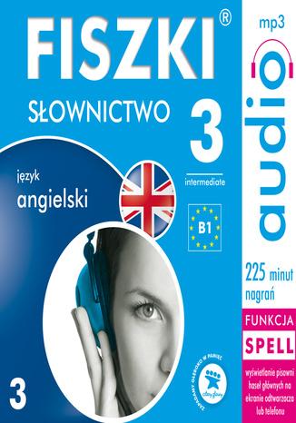 FISZKI audio - j. angielski - Słownictwo 3 - Audiobook.