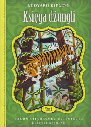 Księga Dżungli - Rudyard Kipling seria Kanon Literatury Dziecięcej