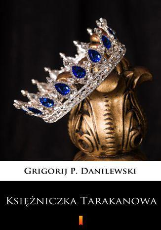 Księżniczka Tarakanowa. Romans historyczny - Ebook.