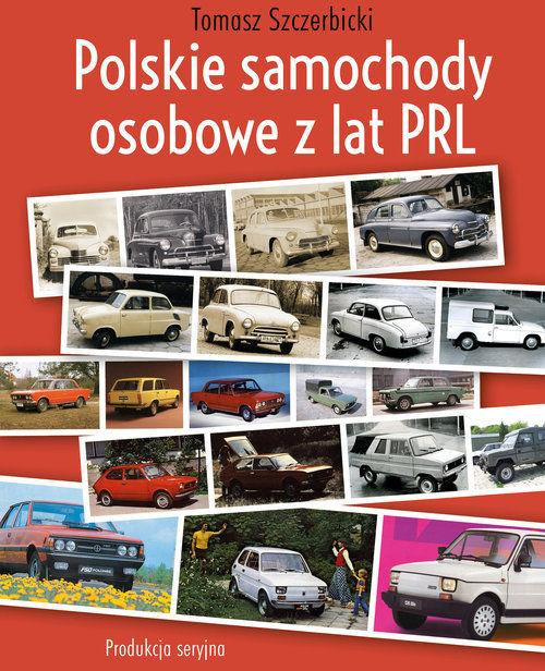 Polskie samochody osobowe z lat PRL ZAKŁADKA DO KSIĄŻEK GRATIS DO KAŻDEGO ZAMÓWIENIA