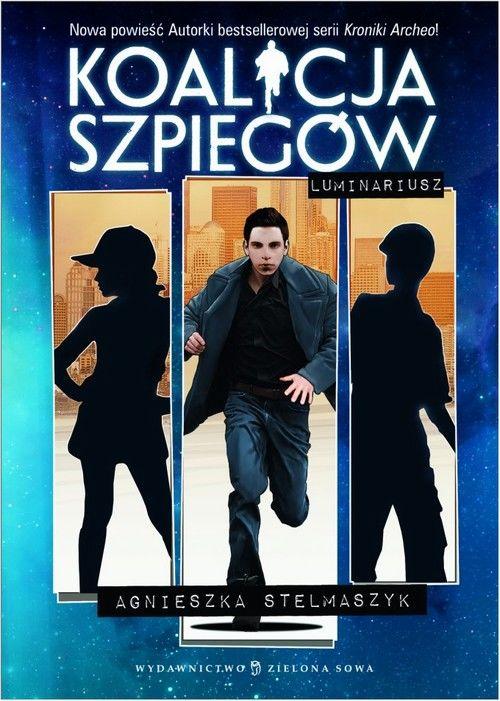 Koalicja szpiegów Luminariusz - Agnieszka Stelmaszyk - ebook