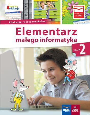 Owocna edukacja. 2 Elementarz małego informatyka Podręcznik + CD Klasa 2 ZAKŁADKA DO KSIĄŻEK GRATIS DO KAŻDEGO ZAMÓWIENIA