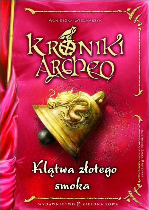 Kroniki Archeo Klątwa złotego smoka - Agnieszka Stelmaszyk - ebook