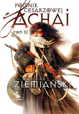Pomnik Cesarzowej Achai. Tom 3 - Ebook.