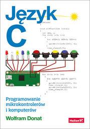 Język C. Programowanie mikrokontrolerów i komputerów - dostawa GRATIS!.