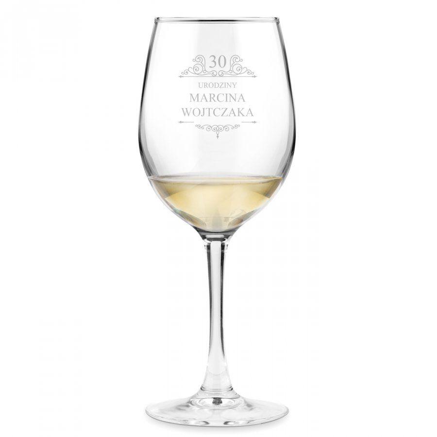 Kieliszek szklany do wina grawer z dedykacją dla niego z okazji 30
