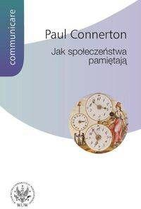 Jak społeczeństwa pamiętają - Paul Connerton