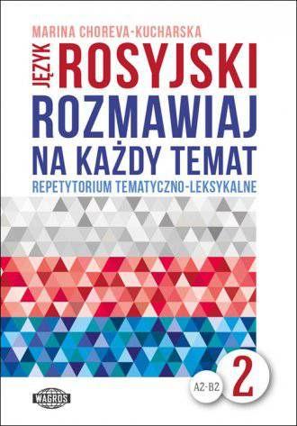 Rosyjski rozmawiaj na każdy temat repetytorium tematyczno-leksykalne 2