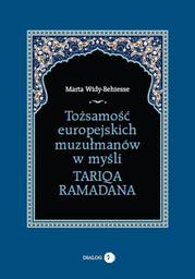 Tożsamość europejskich muzułmanów w myśli Tariqa Ramadana - Ebook.