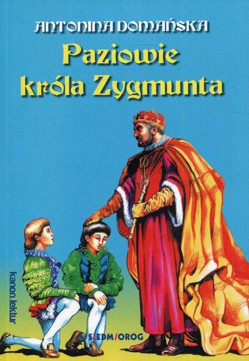 Paziowie króla Zygmunta ZAKŁADKA DO KSIĄŻEK GRATIS DO KAŻDEGO ZAMÓWIENIA