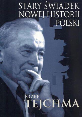 Stary świadek nowej historii Polski - Ebook.