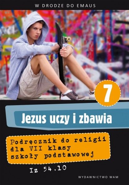 Religia Jezus uczy i zbawia podręcznik dla klasy 7 szkoły podstawowej AZ-31-01/10-KR-2/12 ZAKŁADKA DO KSIĄŻEK GRATIS DO KAŻDEGO ZAMÓWIENIA