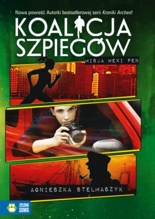 Koalicja Szpiegów Misja Hexi Pen - Agnieszka Stelmaszyk - ebook