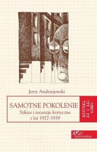 Samotne pokolenie. Szkice i recenzje krytyczne z lat 1927-1939