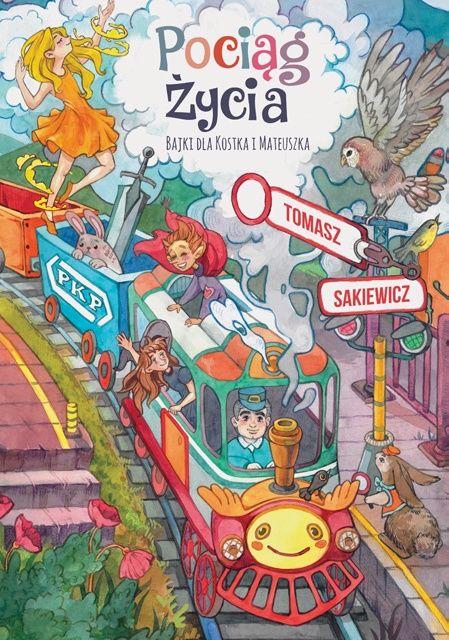 Pociąg życia. Bajki dla Kostka i Mateuszka - Tomasz Sakiewicz - ebook