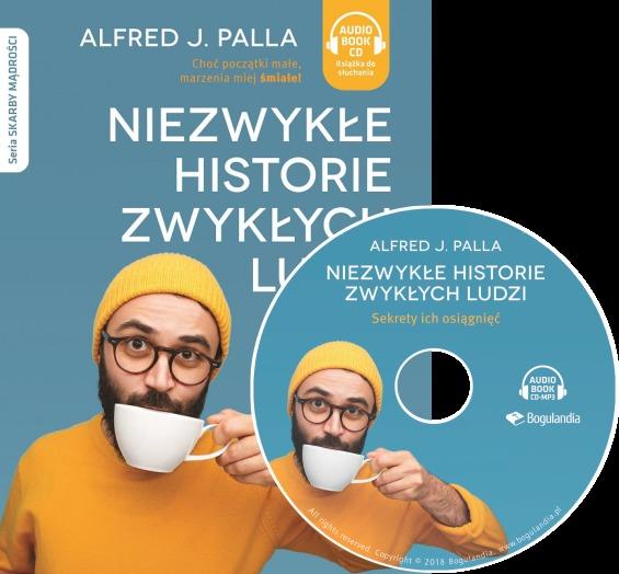 Niezwykłe historie zwykłych ludzi sekrety ich osiągnięć - Alfred J. Palla - Audiobook CD/MP3