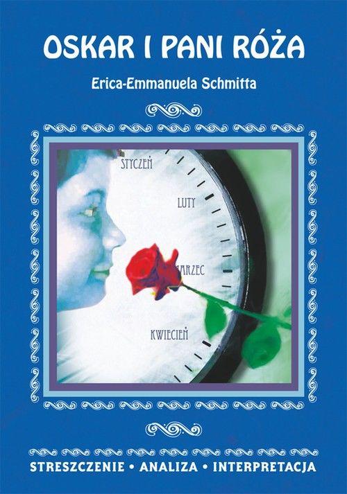 Oskar i pani Róża Erica-Emmanuela Schmitta - Danuta Anusiak - ebook