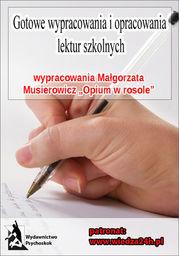 """Wypracowania - Małgorzata Musierowicz """"Opium w rosole"""" - Ebook."""