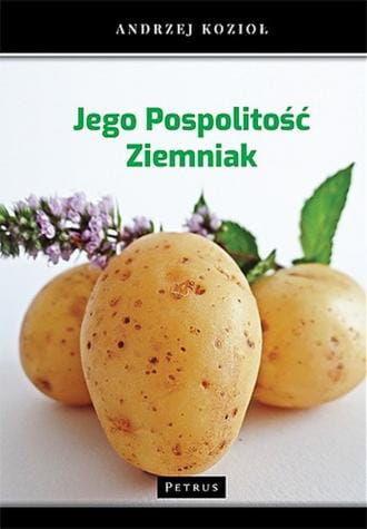 Jego pospolitość ziemniak Andrzej Kozioł