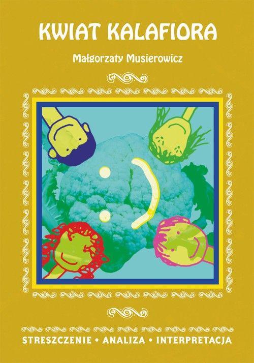 Kwiat kalafiora Małgorzaty Musierowicz - Danuta Anusiak - ebook
