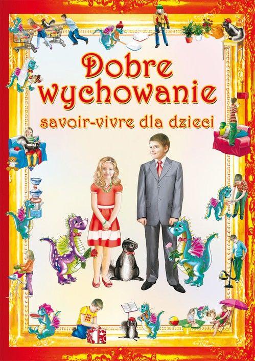 Dobre wychowanie. Savoir-vivre dla dzieci - Beata Guzowska - ebook
