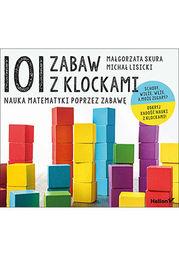 101 zabaw z klockami. Nauka matematyki poprzez zabawę. Podręcznik dla rodziców i nauczycieli - Ebook.